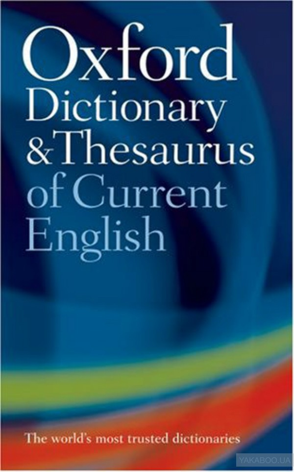 Oxford Dictionary& Thesaurus of Current English