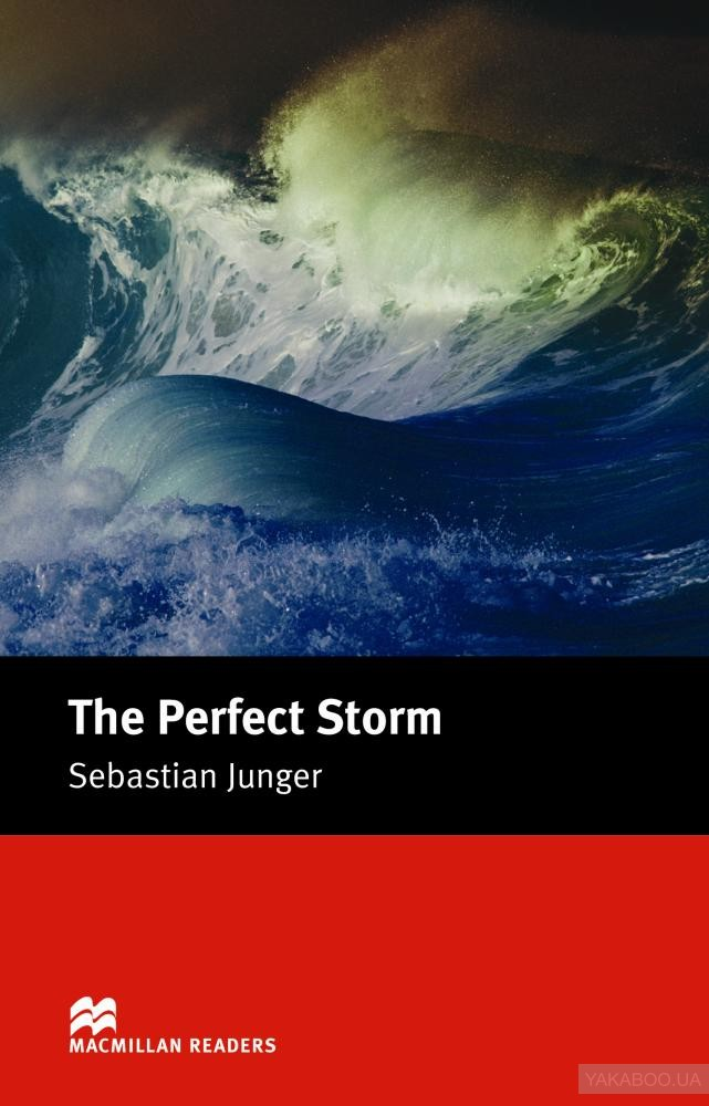 The Perfect Storm. A True Story of Men Against the Sea
