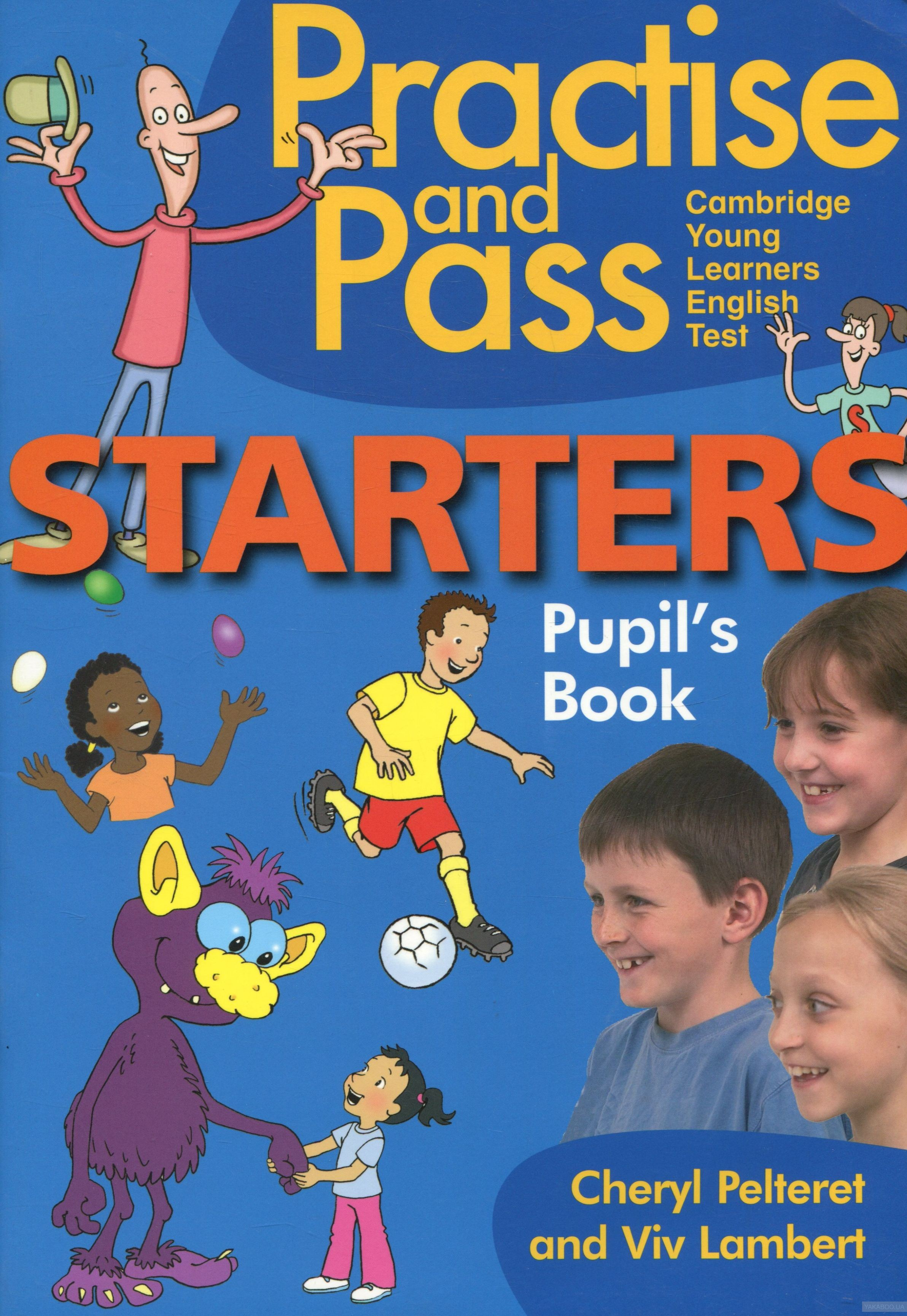 Practise and Pass Starters. Pupil&# 039;s Book