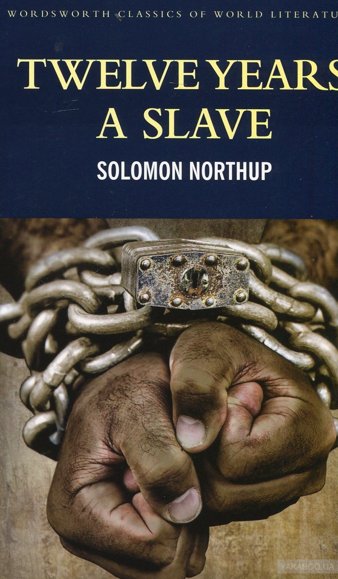 twelve years a slave book essay E a vlaarss e ye lvwet edwin epps was northup's master for eight of his 12 years a slave the book was highly praised and became a.