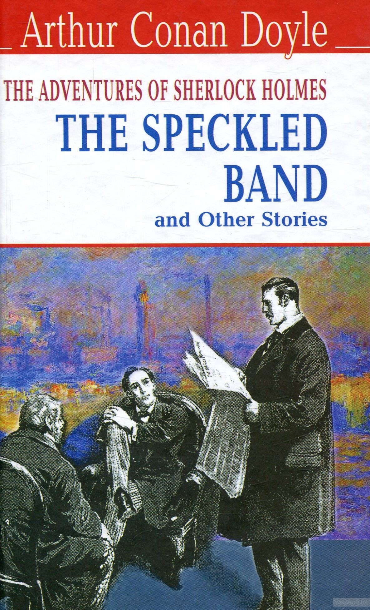 The Speckled Band and Other Stories. The Adventures of Sherlock Holmes