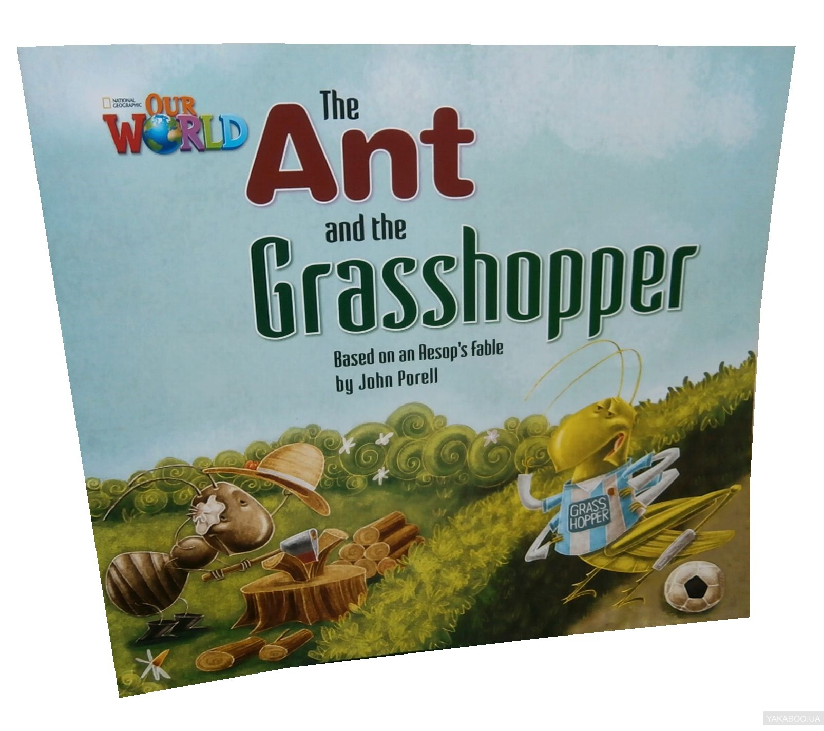 Our World Readers. The Ant and the Grasshopper. Big Book