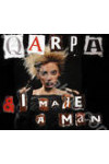 Qarpa: & I Made a Man