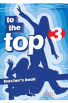 To the Top 3. Teacher's Book