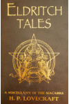 Eldritch Tales. A Miscellany Of The Macabre