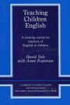 Teaching Children English. A Training Course for Teachers of English to Children