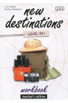 New Destinations. Level B1+. Workbook. Teacher's Edition