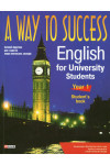 A Way to Success. English for University Students. Year 1. Student's book