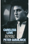 Careless Love: Unmaking of Elvis Presley