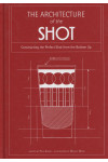 Architecture of the Shot. Constructing the Perfect Shots and Shooters from the Bottom Up