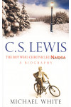 C. S. Lewis: The Boy Who Chronicled Narnia