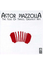Купить - Музыка - Astor Piazzolla: The Soul Of Tango, Greatest Hits (2 CD)