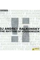 Купить - Музыка - DJ Andrey Balkonsky: The Rhytm of Housemuzik