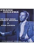 Купить - Музыка - Frank Sinatra: In The Wee Small Hours & Our Town