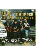 Купить - Музыка - B.G. and The Chooper City Boyz: We Got This