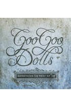 Купить - Музыка - The Goo Goo Dolls: Something For The Rest Of Us (Import)