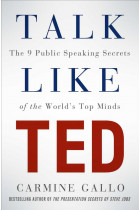 Купить - Книги - Talk Like TED: The 9 Public Speaking Secrets of the World's Top Minds