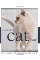 Купить - Книги - Complete Cat Care: What Every Cat Owner Needs to Know