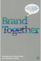 Купить - Книги - Brand Together: How Co-Creation Generates Innovation and Re-energizes Brands