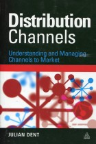 Купить - Книги - Distribution Channels: Understanding and Managing Channels to Market