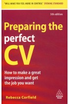 Купить - Книги - Preparing the Perfect CV: How to Make a Great Impression and Get the Job You Want
