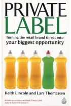 Купить - Книги - Private Label: Turning the Retail Brand Threat into Your Biggest Opportunity