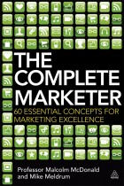 Купить - Книги - The Complete Marketer: 60 Essential Concepts for Marketing Excellence