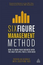 Купить - Книги - Six Figure Management Method: How to Grow Your Business with the Only 6 KPIs You'll Ever Need
