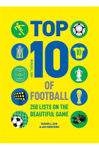 Купить - Книги - Top 10 of Football: 250 Classic and Curious Lists on the Beautiful Game