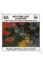 Купить - Музыка - NEW YORK JAZZ COLLECTIVE:: I DON'T KNOW THIS WORLD WITHOUT DON CHERRY (Import)