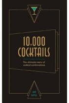 Купить - Книги - 10,000 Cocktails: The ultimate menu of cocktail combinations