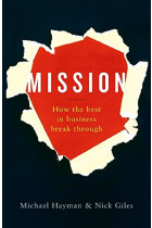 Купить - Книги - Mission : How the Best in Business Break Through