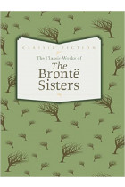 Купить - Книги - The Classic Works of the Bronte Sisters: Jane Eyre, Wuthering Heights and Agnes Grey
