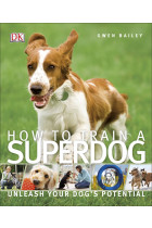 Купить - Книги - How to Train a Superdog