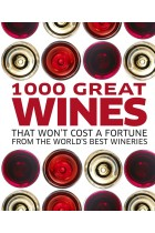 Купить - Книги - 1000 Great Wines That Wont Cost a Fortune