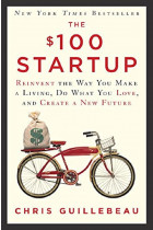 Купить - Книги - The $100 Startup. Reinvent the Way You Make a Living, Do What You Love, and Create a New Future