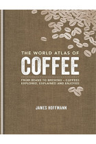 Купить - Книги - The World Atlas of Coffee: From beans to brewing - coffees explored, explained and enjoy