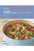 Купить - Книги - 200 More One Pot Meals: Hamlyn All Colour Cookery
