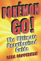 Купить - Книги - Pokemon Go! The Ultimate Unauthorized Guide