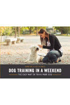Купить - Книги - Dog Training in a Weekend