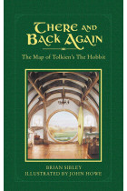Купить - Книги - There and Back Again: The Map of Tolkien's The Hobbit (+ карта)
