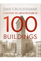 Купить - Книги - A History of Architecture in 100 Buildings