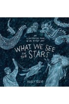 Купить - Книги - What We See in the Stars. An Illustrated Tour of the Night Sky