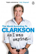 Купить - Книги - As I Was Saying... The World According to Clarkson Volume 6