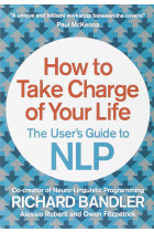Купить - Книги - How to Take Charge of Your Life: The Users Guide to NLP