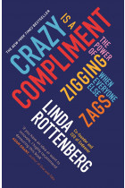 Купить - Книги - Crazy is a Compliment: The Power of Zigging When Everyone Else Zags