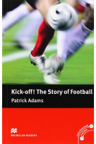 Купить - Книги - Kick Off! The Story of Football: Pre-intermediate Level