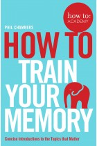 Купить - Книги - How To Train Your Memory