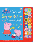 Купить - Книги - Peppa Pig. Peppas Super Noisy Sound Book