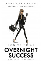 Купить - Книги - How to Be an Overnight Success